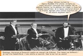 Cei trei tenori, Domingo, Carreras, Pavarotti.